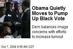 Obama Quietly Moves to Pump Up Black Vote