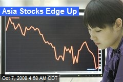 Asia Stocks Edge Up
