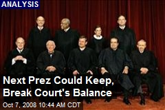 Next Prez Could Keep, Break Court's Balance