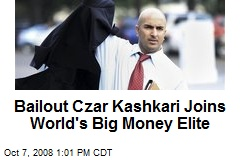 Bailout Czar Kashkari Joins World's Big Money Elite
