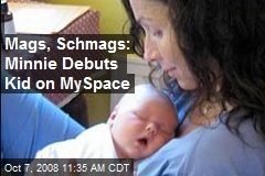Mags, Schmags: Minnie Debuts Kid on MySpace