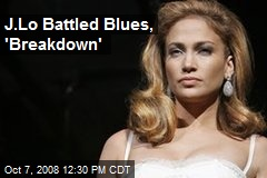 J.Lo Battled Blues, 'Breakdown'