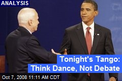 Tonight's Tango: Think Dance, Not Debate