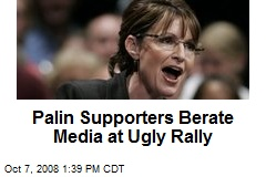 Palin Supporters Berate Media at Ugly Rally
