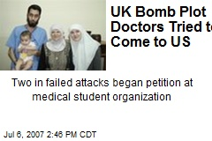 UK Bomb Plot Doctors Tried to Come to US