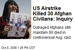 US Airstrike Killed 30 Afghan Civilians: Inquiry