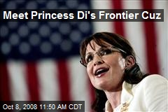 Meet Princess Di's Frontier Cuz