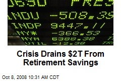 Crisis Drains $2T From Retirement Savings
