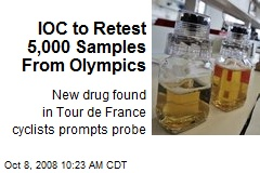 IOC to Retest 5,000 Samples From Olympics