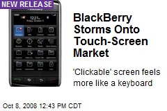 BlackBerry Storms Onto Touch-Screen Market