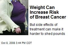 Weight Can Increase Risk of Breast Cancer