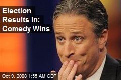 Election Results In: Comedy Wins