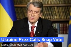 Ukraine Prez Calls Snap Vote