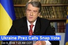 Ukraine Prez Calls Snap Vote