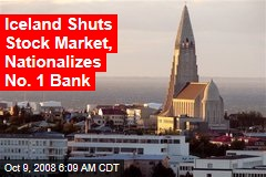 Iceland Shuts Stock Market, Nationalizes No. 1 Bank