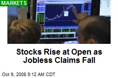 Stocks Rise at Open as Jobless Claims Fall