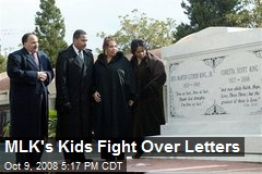 MLK's Kids Fight Over Letters