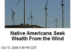 Native Americans Seek Wealth From the Wind