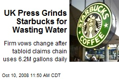 UK Press Grinds Starbucks for Wasting Water