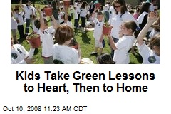 Kids Take Green Lessons to Heart, Then to Home