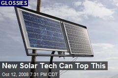 New Solar Tech Can Top This