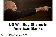 US Will Buy Shares in American Banks