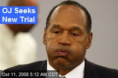 OJ Seeks New Trial