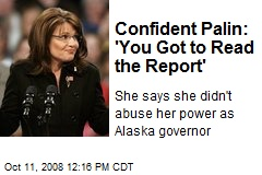 Confident Palin: 'You Got to Read the Report'