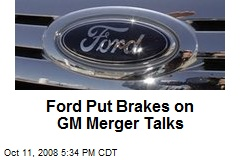Ford Put Brakes on GM Merger Talks