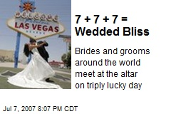 7 + 7 + 7 = Wedded Bliss
