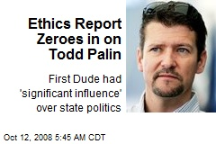 Ethics Report Zeroes in on Todd Palin