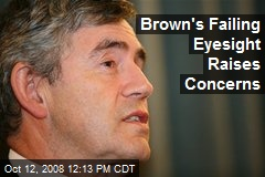 Brown's Failing Eyesight Raises Concerns