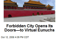 Forbidden City Opens Its Doors—to Virtual Eunuchs