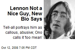 Lennon Not a Nice Guy, New Bio Says