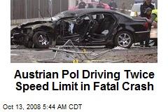 Austrian Pol Driving Twice Speed Limit in Fatal Crash