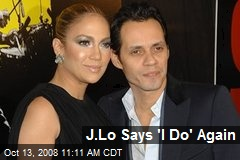 J.Lo Says 'I Do' Again