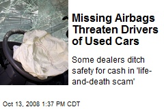 Missing Airbags Threaten Drivers of Used Cars
