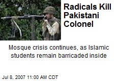 Radicals Kill Pakistani Colonel