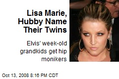 Lisa Marie, Hubby Name Their Twins