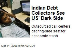 Indian Debt Collectors See US' Dark Side