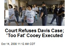 Court Refuses Davis Case; 'Too Fat' Cooey Executed