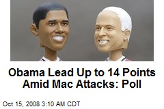 Obama Lead Up to 14 Points Amid Mac Attacks: Poll
