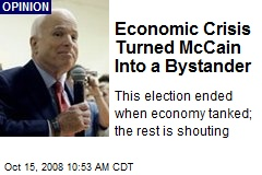 Economic Crisis Turned McCain Into a Bystander