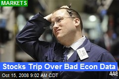 Stocks Trip Over Bad Econ Data