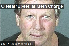 O'Neal 'Upset' at Meth Charge
