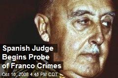 Spanish Judge Begins Probe of Franco Crimes