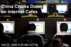 China Cracks Down on Internet Cafes