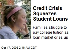 Credit Crisis Squeezes Student Loans