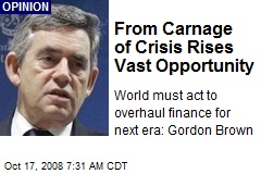 From Carnage of Crisis Rises Vast Opportunity