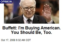 Buffett: I'm Buying American. You Should Be, Too.